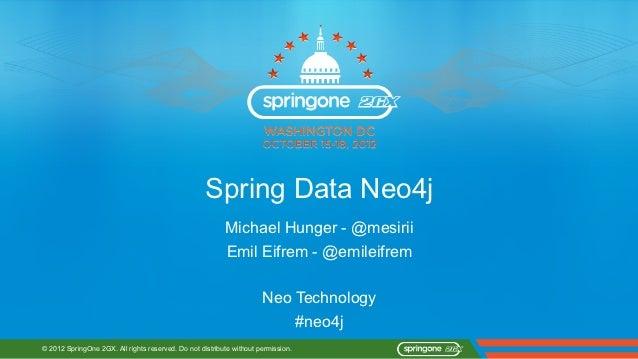 Spring Data Neo4j                                                          Michael Hunger - @mesirii                      ...