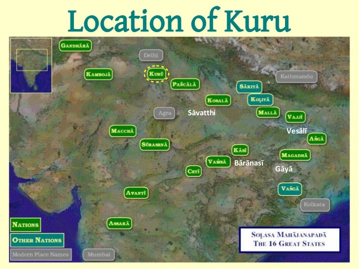 Location of Kuru        Sāvatthi                                Vesālī                   Bārānasī                         ...