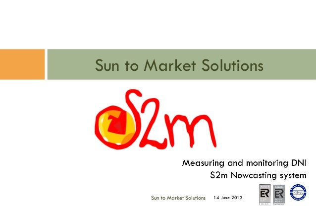 Sun to Market Solutions14 June 2013Sun to Market Solutions