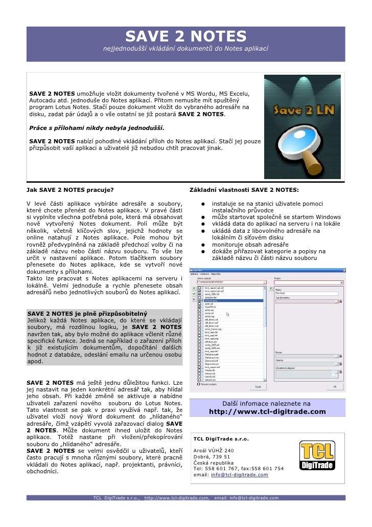 SAVE 2 NOTES                            nejjednodušší vkládání dokumentů do Notes aplikací     SAVE 2 NOTES umožňuje vloži...
