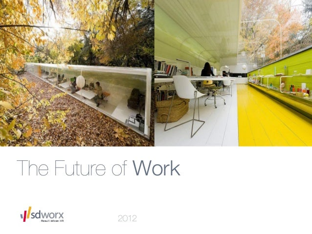 The Future of Work!          2012