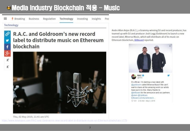 7 Media Industry Blockchain 적용 – Music https://www.tokenpost.com/RAC-and-Goldrooms-new-record-label-to-distribute-music-on...