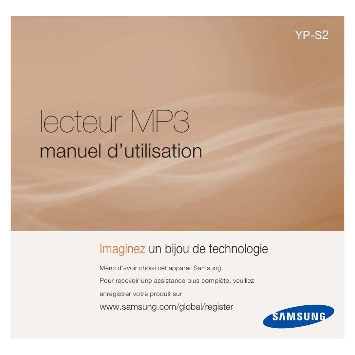 YP-S2     lecteur MP3 manuel d'utilisation           Imaginez un bijou de technologie        Merci d'avoir choisi cet appa...
