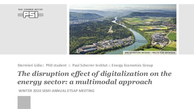 WIR SCHAFFEN WISSEN – HEUTE FÜR MORGEN The disruption effect of digitalization on the energy sector: a multimodal approach...