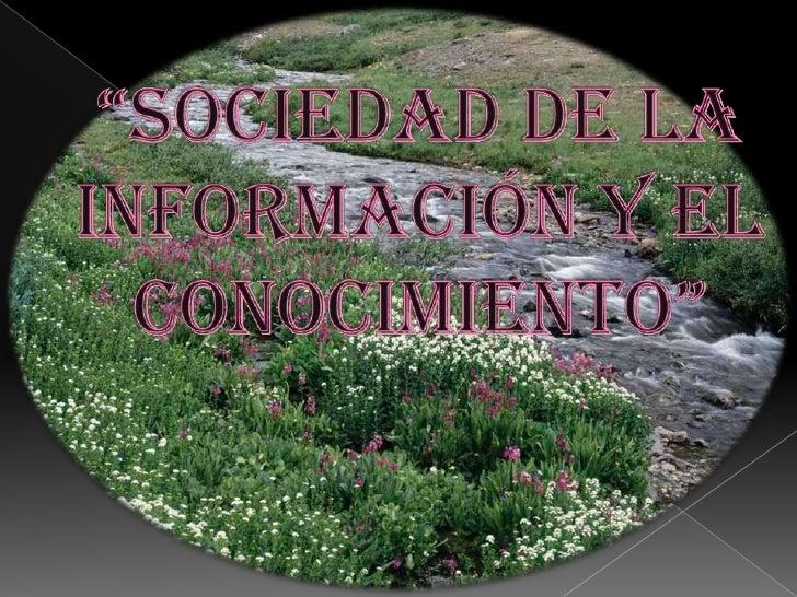 """""""sociedad de la información y el conocimiento""""<br />"""
