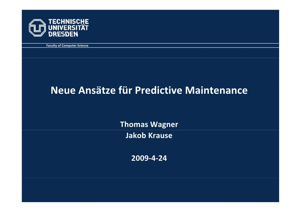 Faculty of Computer Science       Neue Ansätze für Predictive Maintenance                                Thomas Wagner    ...