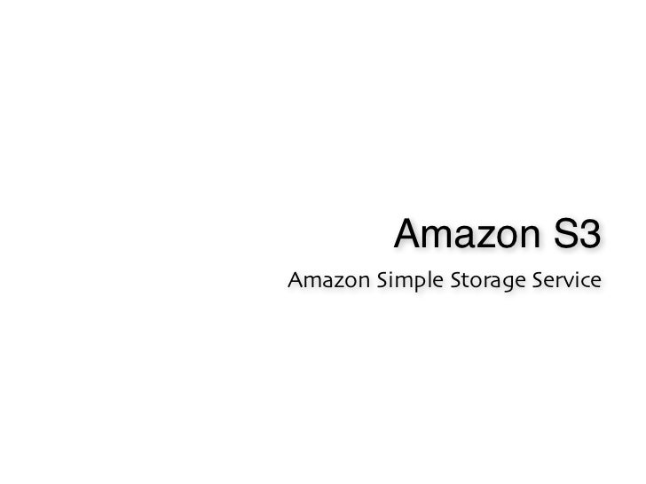 Amazon S3Amazon Simple Storage Service