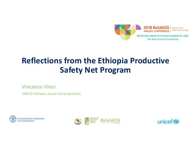 Reflections from the Ethiopia Productive Safety Net Program Vincenzo Vinci UNICEF Ethiopia, Social Policy Specialist