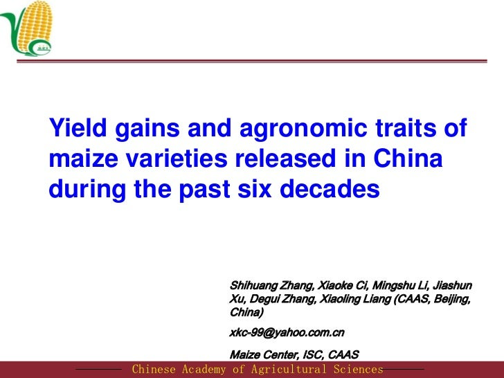 Yield gains and agronomic traits ofmaize varieties released in Chinaduring the past six decades                     Shihua...