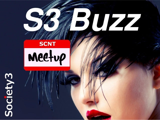 S3 Buzz  #S3  © Copyright Society3 Group Inc 2013
