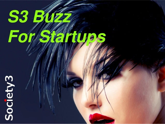 S3 Buzz For Startups  #S3  ©  Copyright Society3 Group Inc 2013