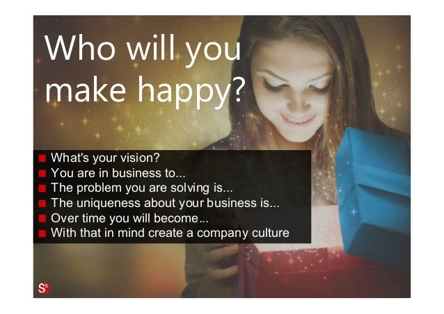 15© Copyright Society3 Refugee Accelerator 2016 #Society3 Who will you make happy? What's your vision? You are in business...