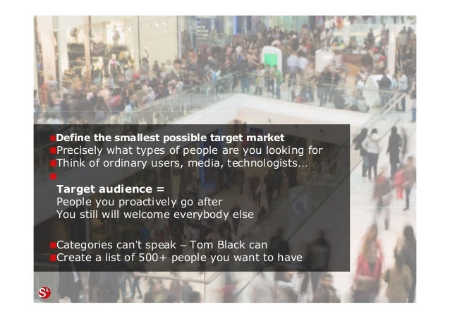 26© Copyright Society3 Refugee Accelerator 2016 #Society3 Define the smallest possible target market Precisely what types ...
