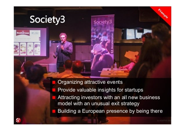 67© Copyright Society3 Refugee Accelerator 2016 #Society3 Society3 Organizing attractive events Provide valuable insights ...