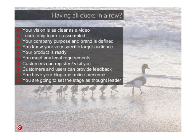 68© Copyright Society3 Refugee Accelerator 2016 #Society3 Having all ducks in a row? Your vision is as clear as a video Le...