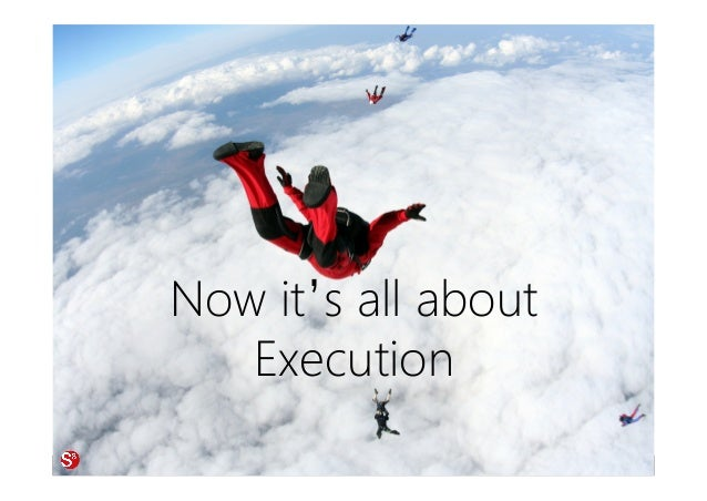 © Copyright S3 Academy 2014#Society3 Now it's all about Execution