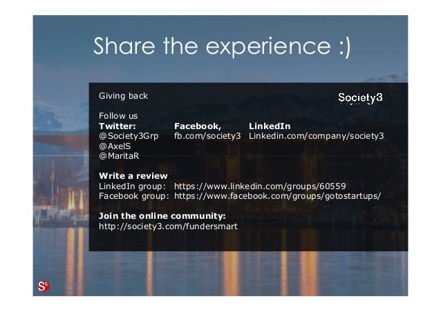 89© Copyright Society3 Refugee Accelerator 2016 #Society3 Giving back Follow us Twitter: Facebook, LinkedIn @Society3Grp f...