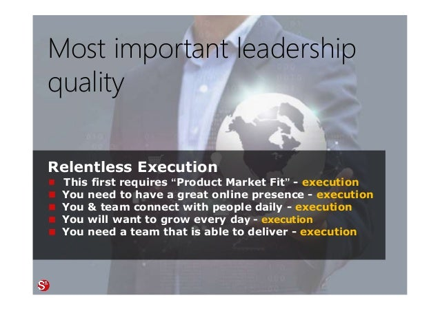 9© Copyright Society3 Refugee Accelerator 2016 #Society3 Most important leadership quality Relentless Execution This first...