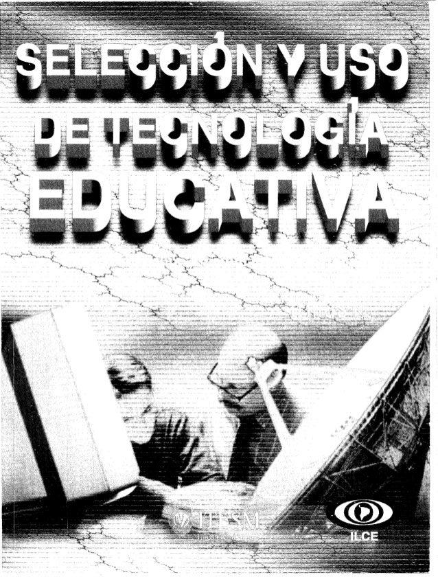 S3 s4 cap-1-seleccion-y-uso-de-tecnologia-educativa-escamilla