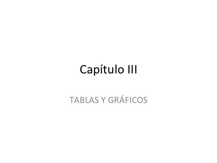 Capítulo IIITABLAS Y GRÁFICOS
