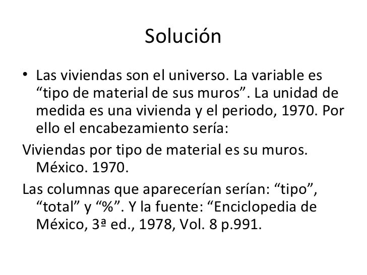 """Solución• Las viviendas son el universo. La variable es  """"tipo de material de sus muros"""". La unidad de  medida es una vivi..."""