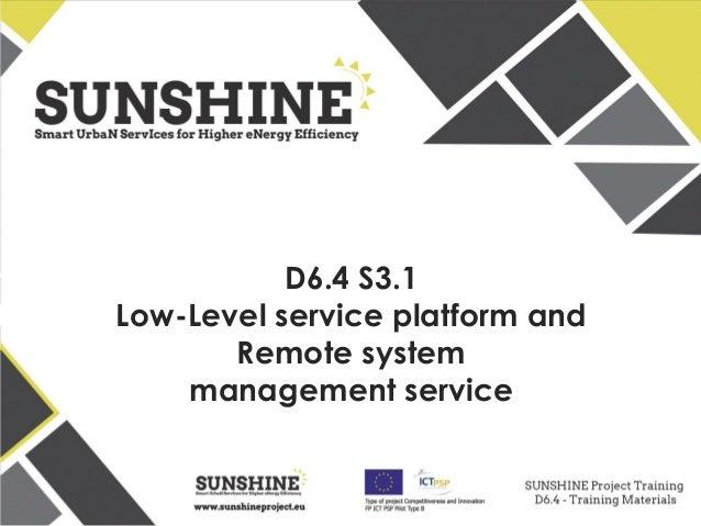 www.sunshineproject.eu SUNSHINE - Smart UrbaN ServIces for Higher eNergy Efficiency (GA no: 325161) D6.4 S3.1 Low-Level se...