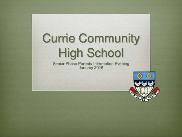 Currie Community High School Senior Phase Parents Information Evening January 2016