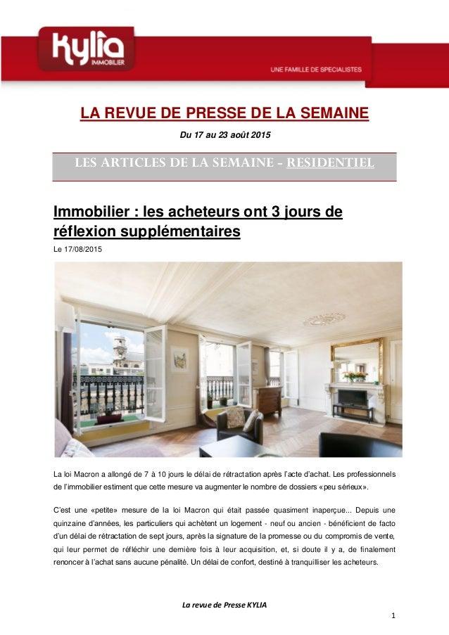 La revue de Presse KYLIA 1 LA REVUE DE PRESSE DE LA SEMAINE Du 17 au 23 août 2015 LES ARTICLES DE LA SEMAINE - RESIDENTIEL...