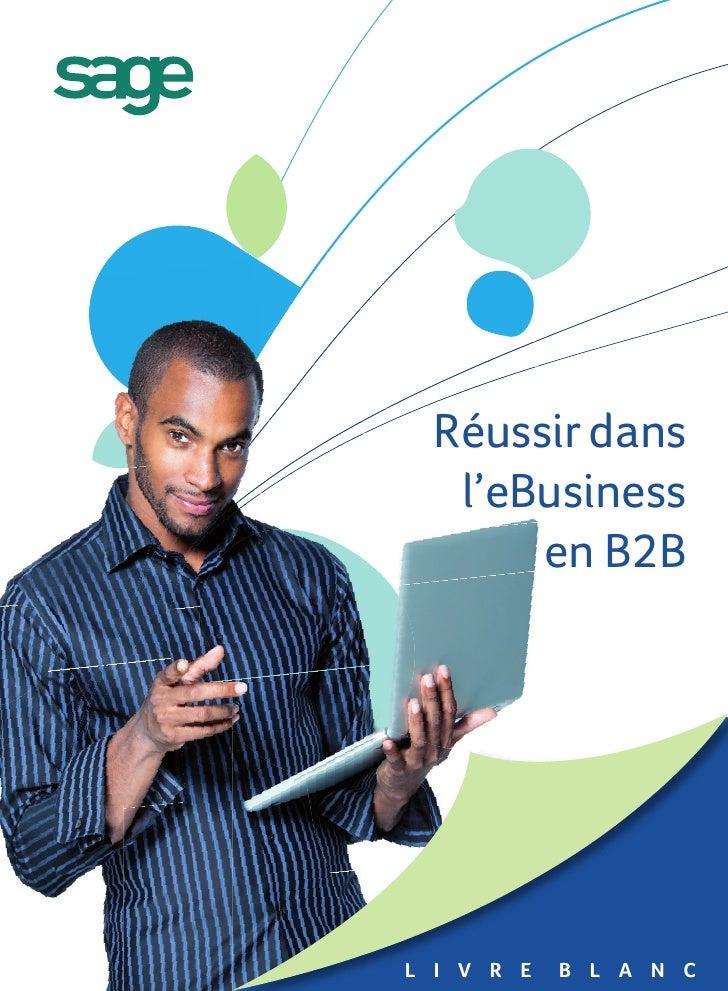 Réussir dans   l'eBusiness       en B2BL I V R E   B L A N C