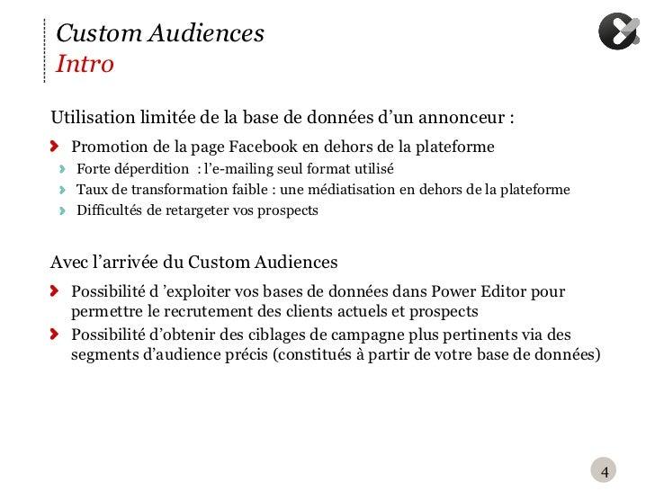 Custom AudiencesIntroU tilisation limitée de la base de données d'un annonceur :  Promotion de la page Facebook en dehors...