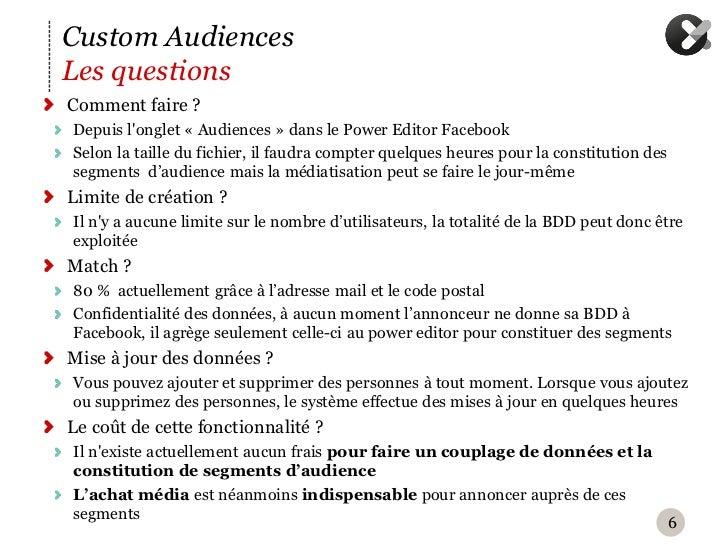 Custom AudiencesLes questionsComment faire ?Depuis longlet « Audiences » dans le Power Editor FacebookSelon la taille du f...