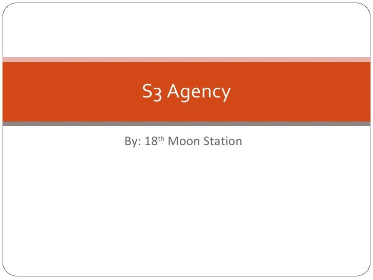 By: 18 th  Moon Station S3 Agency