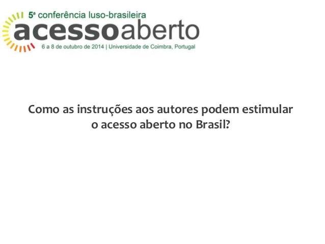 Como as instruções aos autores podem estimular  o acesso aberto no Brasil?