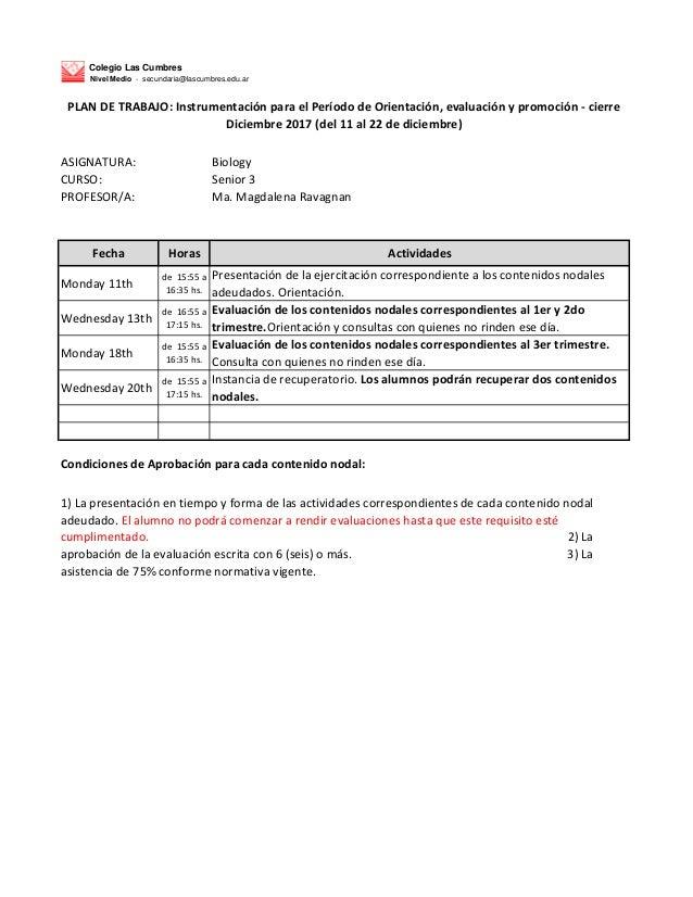 Colegio Las Cumbres Nivel Medio - secundaria@lascumbres.edu.ar ASIGNATURA: Biology CURSO: Senior 3 PROFESOR/A: Ma. Magdale...