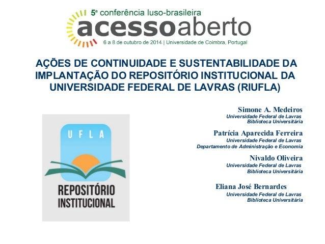 AÇÕES DE CONTINUIDADE E SUSTENTABILIDADE DA  IMPLANTAÇÃO DO REPOSITÓRIO INSTITUCIONAL DA  UNIVERSIDADE FEDERAL DE LAVRAS (...