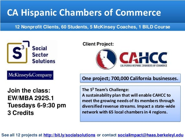 CA Hispanic Chambers of Commerce      12 Nonprofit Clients, 60 Students, 5 McKinsey Coaches, 1 BILD Course                ...