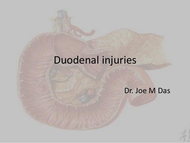 Duodenal injuries Dr. Joe M Das