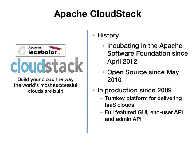 Apache CloudStack                              • History!                                  • Incubating in the Apache   ...