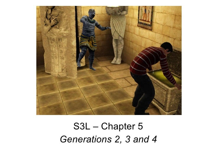S3L – Chapter 5 Generations 2, 3 and 4