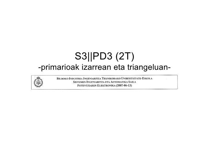 S3||PD3 (2T) -primarioak izarrean eta triangeluan-