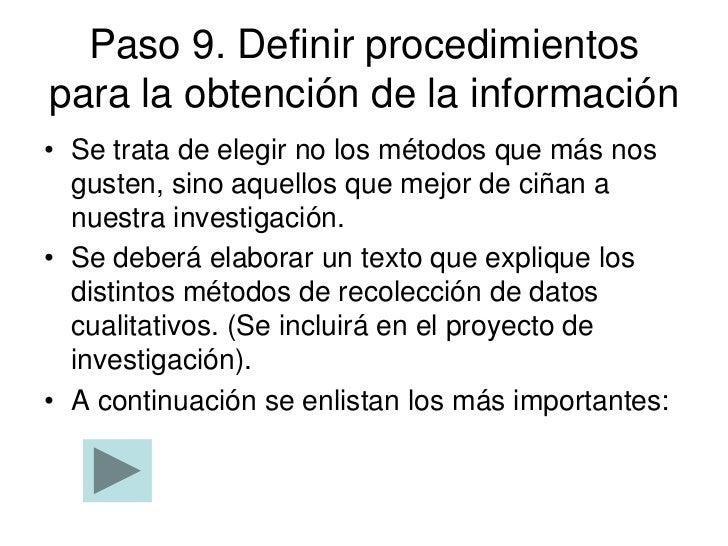 Paso 9. Definir procedimientospara la obtención de la información• Se trata de elegir no los métodos que más nos  gusten, ...
