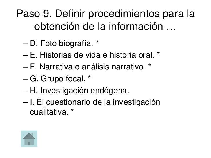 Paso 9. Definir procedimientos para la   obtención de la información … – D. Foto biografía. * – E. Historias de vida e his...
