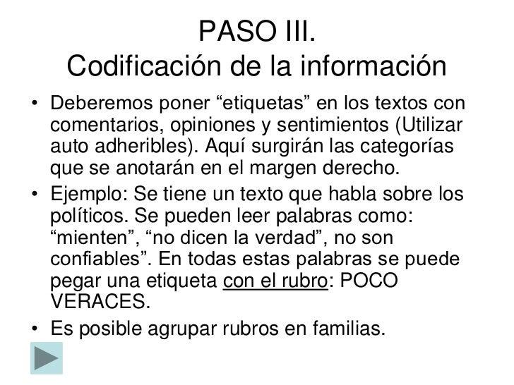 """PASO III.    Codificación de la información• Deberemos poner """"etiquetas"""" en los textos con  comentarios, opiniones y senti..."""