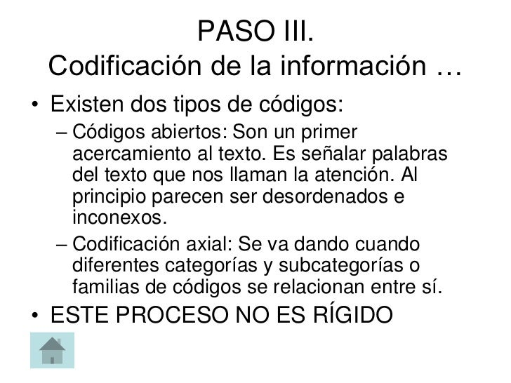 PASO III. Codificación de la información …• Existen dos tipos de códigos:  – Códigos abiertos: Son un primer    acercamien...