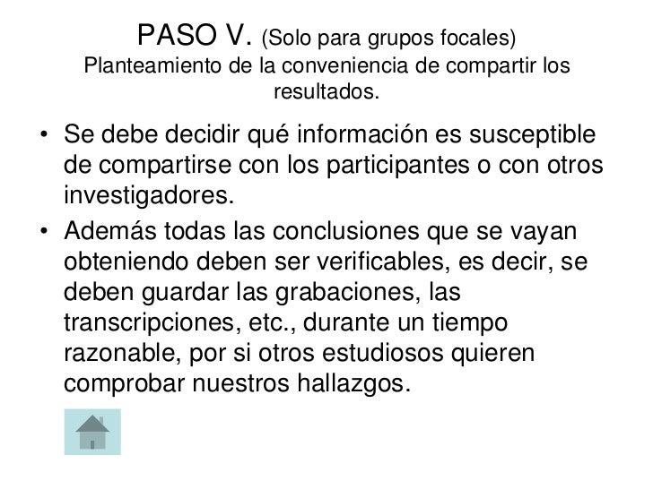 PASO V. (Solo para grupos focales)   Planteamiento de la conveniencia de compartir los                      resultados.• S...