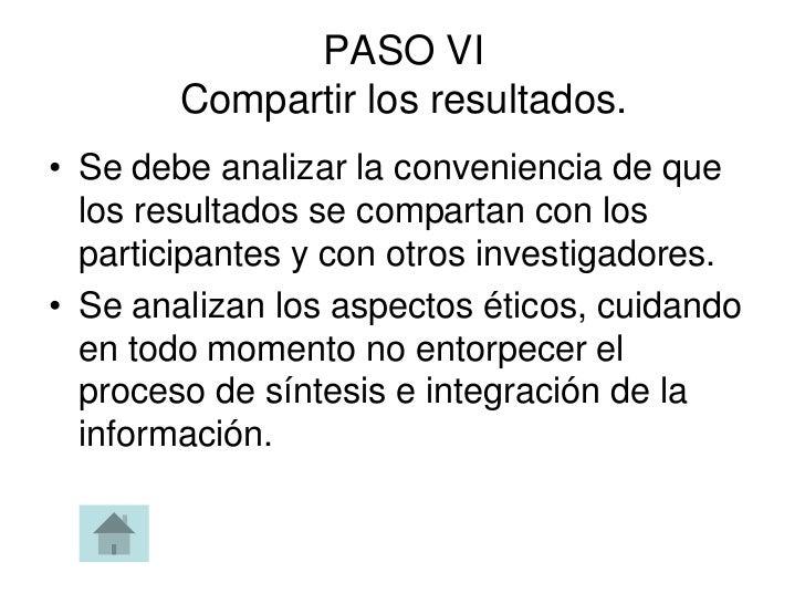 PASO VI        Compartir los resultados.• Se debe analizar la conveniencia de que  los resultados se compartan con los  pa...