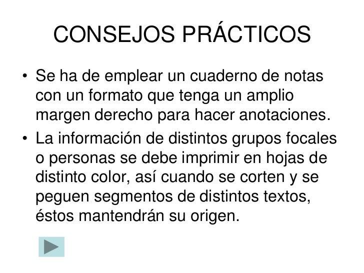 CONSEJOS PRÁCTICOS• Se ha de emplear un cuaderno de notas  con un formato que tenga un amplio  margen derecho para hacer a...