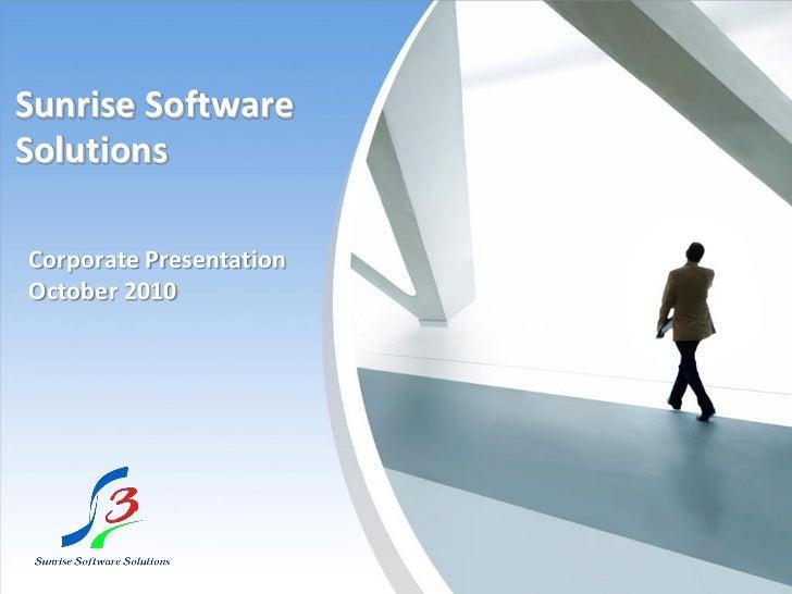 Sunrise SoftwareSolutionsCorporate PresentationOctober 2010