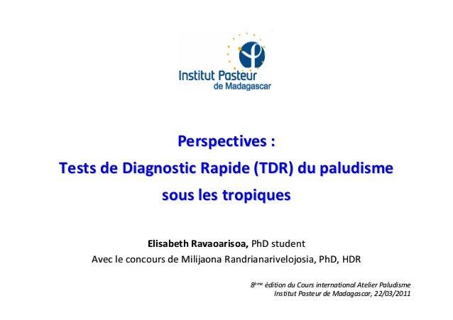 Perspectives :Tests de Diagnostic Rapide (TDR) du paludisme                   sous les tropiques                Elisabeth ...