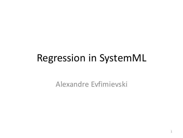 RegressioninSystemML AlexandreEvfimievski 1